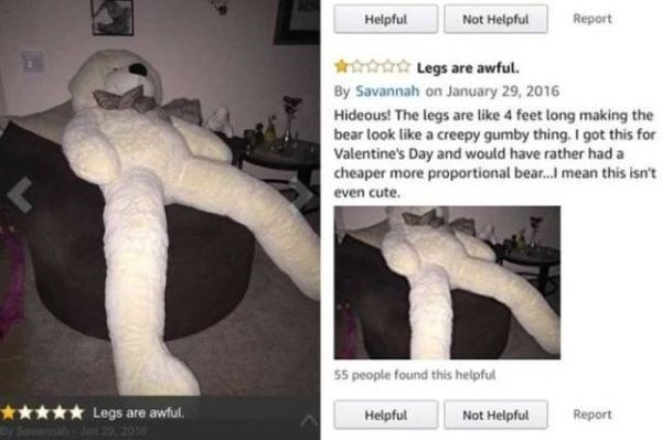 Photograph - Helpful Not Helpful Report Legs are awful. By Savannah on January 29, 2016 Hideous! The legs are like 4 feet long making the bear look like a creepy gumby thing. I got this for Valentine's Day and would have rather had a cheaper more proportional bear. mean this isn't even cute. 55 people found this helpful Legs are awful. Helpful Report Not Helpful 20, 2016