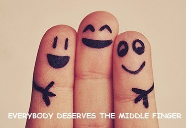 wholesome meme of a drawn middle finger and that everyone deserves a middle finger
