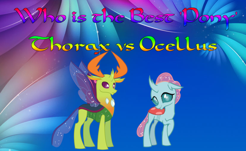 thorax ocellus best pony changelings - 9222776064