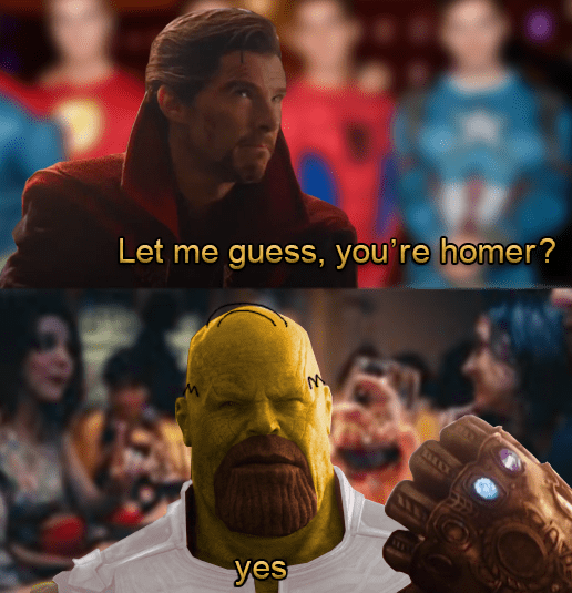 thanos meme - Forehead - Let me guess, you're homer? yes