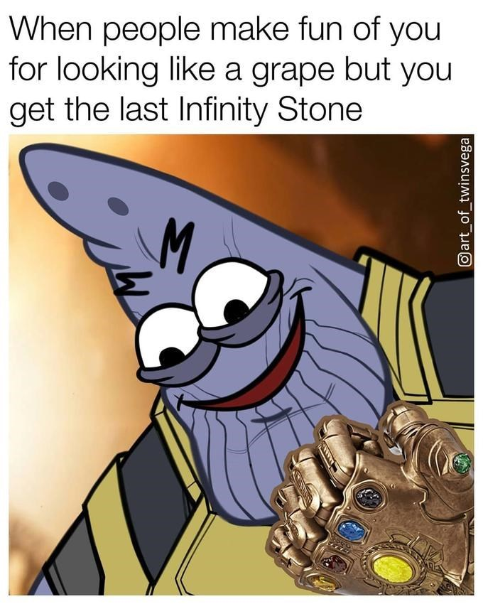 thanos meme - Cartoon - When people make fun of you for looking like a grape but you get the last Infinity Stone M Oart_of_twinsvega