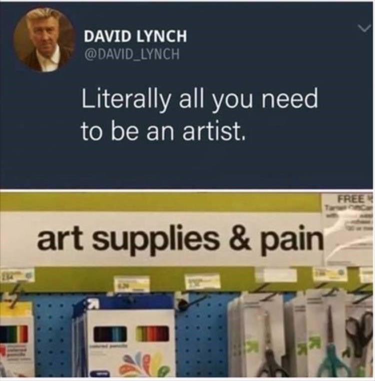 "Tweet that reads, ""Literally all you need to be an artist"" above an art supplies sign that reads, ""Art supplies and pain"""