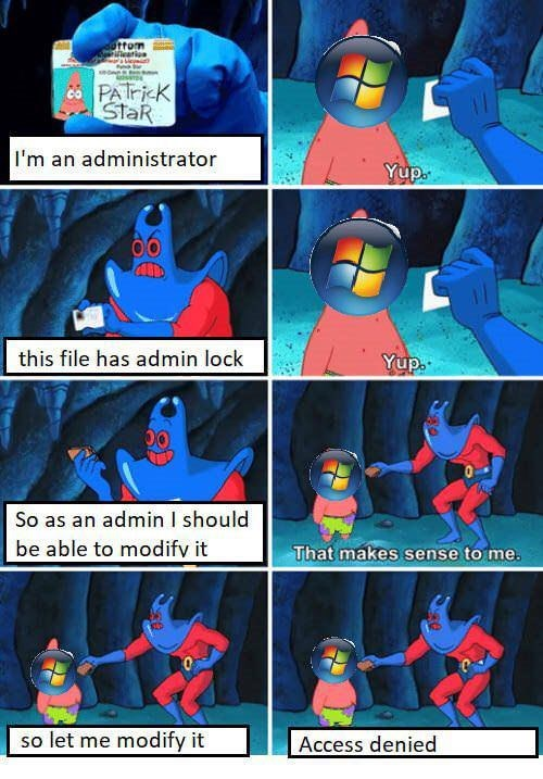 Fictional character - ttom eati cPAiK StaR I'm an administrator Yup this file has admin lock Yup So as an admin I should be able to modifv it That makes sense to me. so let me modify it Access denied