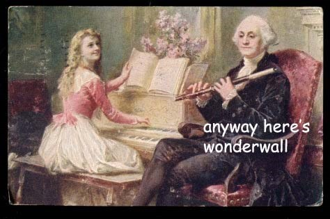 "Painting of George Washington playing a flute next to a little girl playing the piano while saying, ""Anyway, here's Wonderwall"""