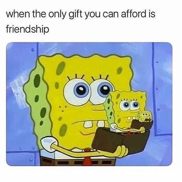 Cartoon - when the only gift you can afford is friendship