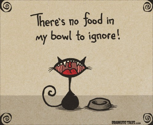 Cartoon - There's no food in bowl to ignore! My BRAINLESS TALES.com