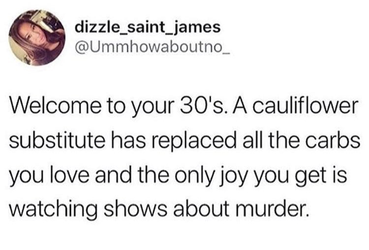 random meme about the millennial version of going through your 30's