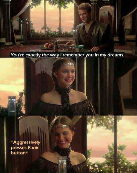 random meme abiut Star Wars Padme panicking when Anakin tells her he remembers her from his dreams