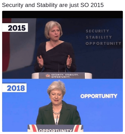 funny pictures of Teresea May in 2015 and again in 2018 showing how she has abandoned security and stability as part of her platform