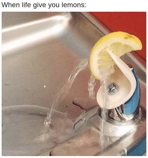 lemon on a water fountain is the most ghetto thing you'll see today