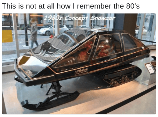 80's snowmobile is now how I remember the 80's