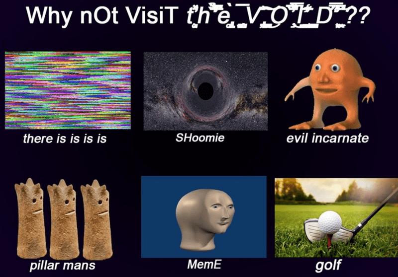 weird meme - Organism - Why nOt VisiT he VOT D ?? SHoomie evil incarnate there is is is is MemE pillar mans golf