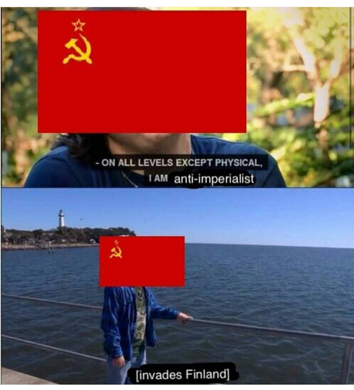 meme about the Soviet Union invading Finland during WW2 despite claiming to be anti imperialist