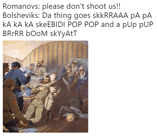 meme about the Romanov family getting executed by the Bolsheviks