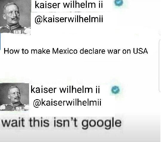 fake tweet by Kaiser Wilhelm II accidentally revealing that he wants Mexico and the US to fight