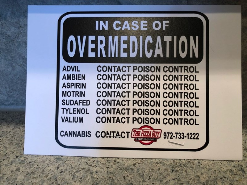 funny sign about only needing pizza if you overdose on cannabis