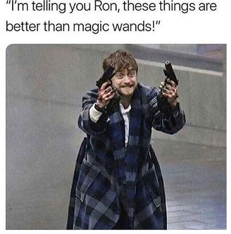 Harry Potter meme about discovering guns with pic of Daniel Radcliffe holding pistols excitedly
