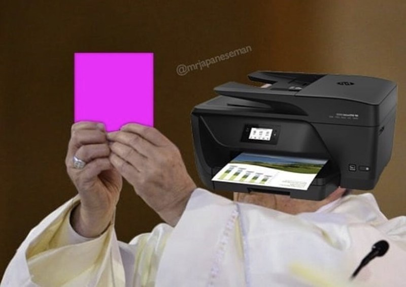Printer Memes of the Pope, photoshopped as a printer, holding up a magenta card