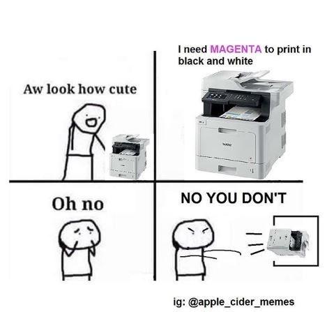 Printer Meme ordering Magenta to print in black and white