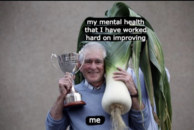 happy memes - wholesome meme of a happy old man proud of hit turnip that he grew and got first place labeled as my mental health that I have worked hard on and improving