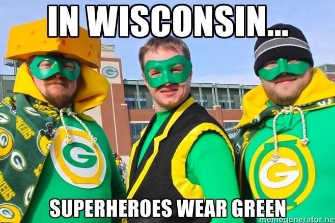 wisconsin meme - Team - IN WISCONSIN SUPERHEROES WEAR GREEN memegenerator.ne KCKENS FAS