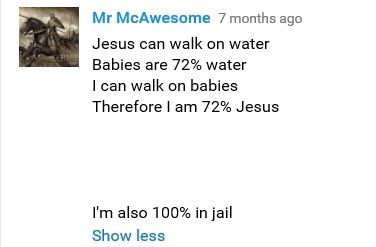meme about how if jesus can walk on water, and babies are 72% water