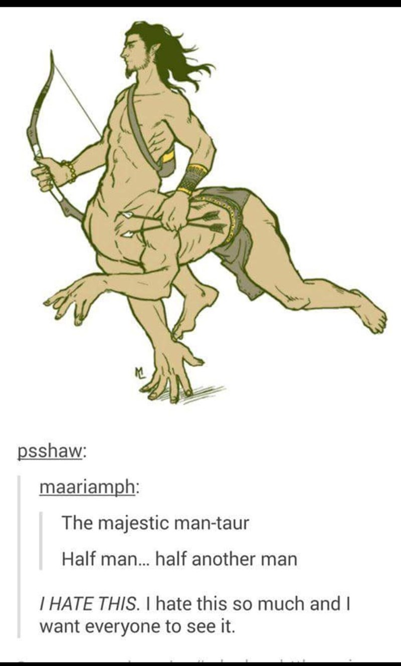 Joint - psshaw maariamph: The majestic man-taur Half man... half another man I HATE THIS. I hate this so much and I want everyone to see it.