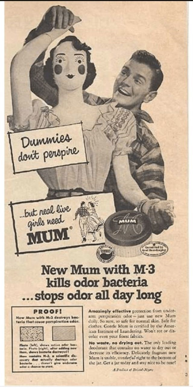 Vintage advertisement - Dummies dovt perspine ..but neal live girls need MUM MUM New Mum with M-3 kills odor bacteria ..stops odor all day long PROOF! Mew Me w M-3 destreys bec ferie thet cose peripiration edor Anaingly effective poctection from cader are perspiranicn odce-ju use new Mum dailySo sure, so safe for nomal kin. Safe Soe cloes Geotle Mem is cerised by the Aser cAD of Laundering Woa't rot or dis colec even yoar fac fabrics No waste, no drying out. The nly Ieading Jeodoraet dhat cootai