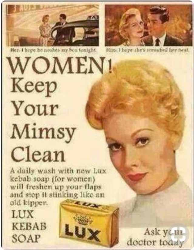 Hair - Her tepe be nosbes ay bes tenight Ke 1 hepe shevscraubed frr wa WOMEN Кеep Your Mimsy Clean A daily wash with new Lux kebab soap (or women) will freshen up your flaps and stop it stinking like an old kipper. LUX КЕВАВ SOAP LUX Ask ycu doctor toaay