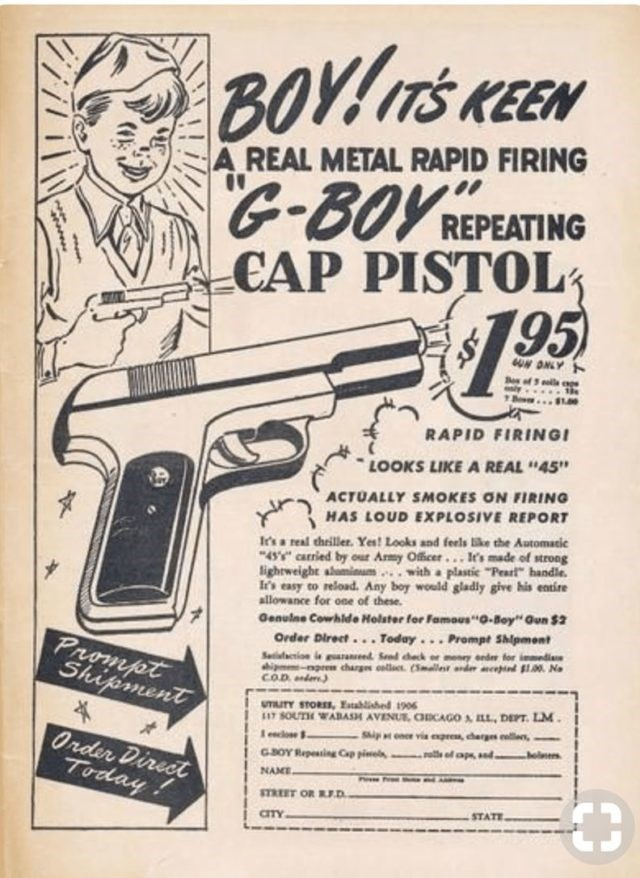 """Gun - BOYIns KEEN A REAL METAL RAPID FIRING REPEATING CAP PISTOL 95 ON ONLY B of 100 RAPID FIRINGI LOOKS LIKEA REAL""""45"""" ACTUALLY SMOKES ON FIRING HAS LOUD EXPLOSIVE REPORT It's a real chriller. Yes! Looks and feels ike the Automacic 4S Carried by our Amy Officer.. It's made of strong lightweight ahminum with a plastic """"Peart handle. I's easy to reload. Any boy would gladly give his entire allowance for one of these. Genulne Cowblde Holster for Famous""""-Boy Qun $2 Order Direct.. Today.. Prompt Shi"""