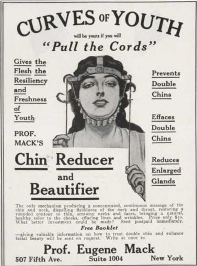 """Vintage advertisement - CURVES OF YOUTH will be youra if you will """"Pull the Cords"""" Gives the Flesh the Prevents Resiliency Double and Chins Freshness of Effaces Youth Double PROF. Chins МАСК'S Chin Reducer Reduces Enlarged and Glands Beautifier The only mechanism producing a concentrated, continuons massage of the ehin and neck, dispelling labiness of the neck and throst, restoring a rounded contour to thin acrawny necks and faces, hringing a natural healthy color to the cheeks, effacing lines a"""