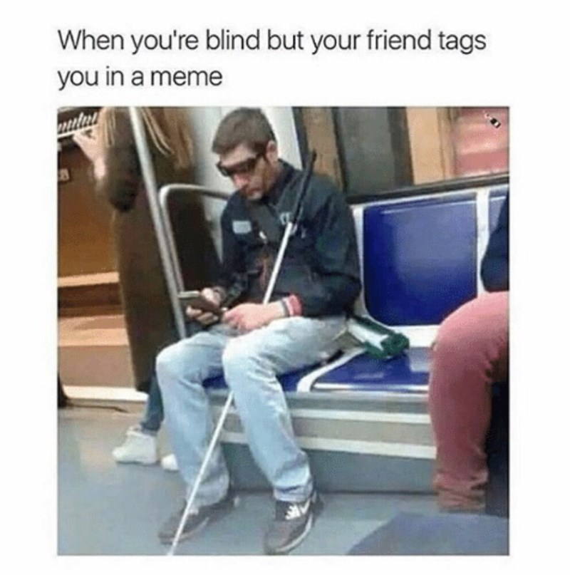 humpday meme about a meme so hot it makes blind people see
