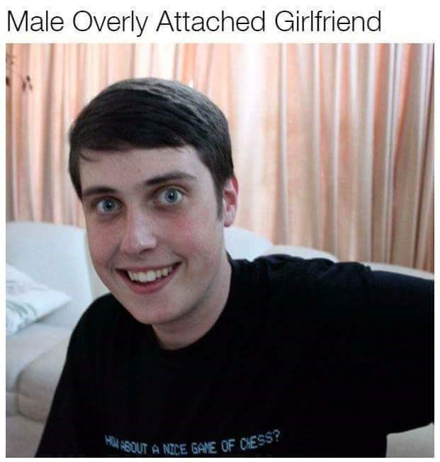 Male version of Overly Attached Girlfriend