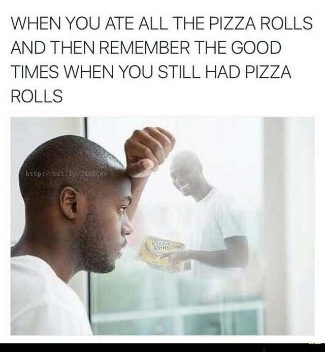 meme of remembering the pizza rolls