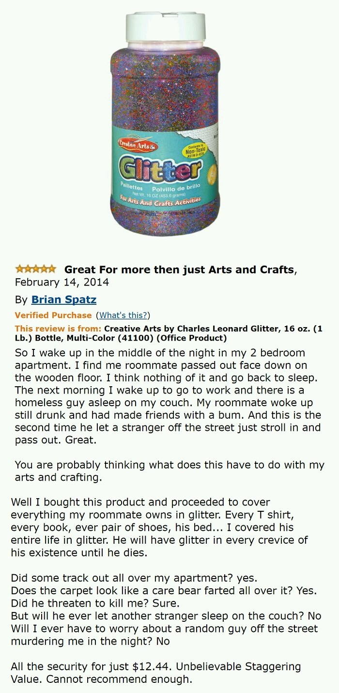 very funny review for a giant jar of glitter that someone used to get back at his roommate for letting homeless people sleep on their couch