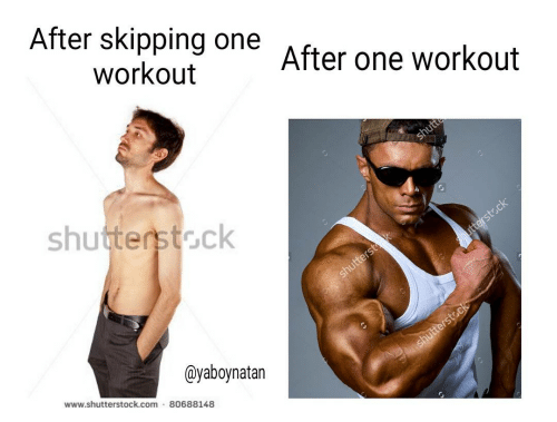 meme about getting skinny when skipping a workout and buff immediately after a workout