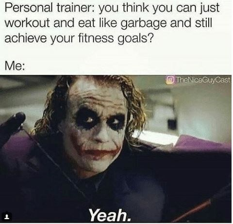 meme about working out but not eating healthy with pic of the Joker