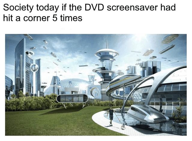 dank meme utopia of that dvd screensaver hit that corner 5 times