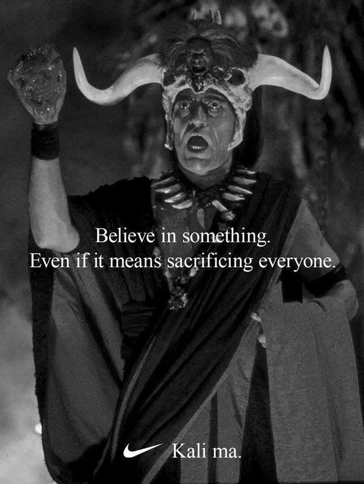 Kali Ma believe in something meme