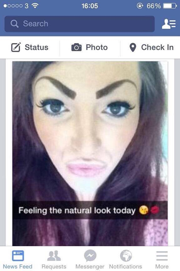 """Snapchat pic of a girl with terrible makeup and duckface, with text overlay that reads, """"Feeling the natural look today"""""""
