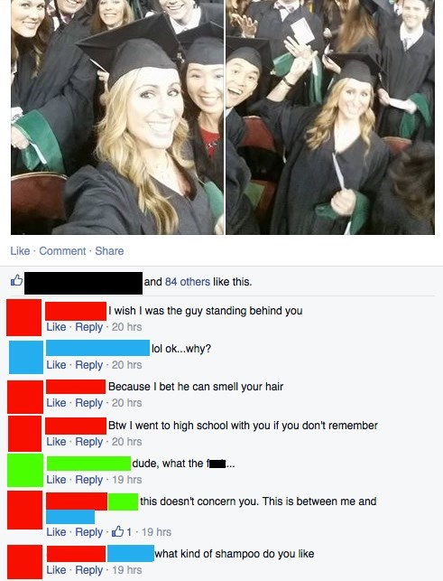 cringey meme - Product - Like Comment Share and 84 others like this. I wish I was the guy standing behind you Like Reply 20 hrs lol ok...why? Like Reply 20 hrs Because I bet he can smell your hair Like Reply 20 hrs Btw I went to high school with you if you don't remember Like Reply 20 hrs dude, what the f Like Reply 19 hrs this doesn't concern you. This is between me and Like Reply 1 19 hrs what kind of shampoo do you like Like Reply 19 hrs