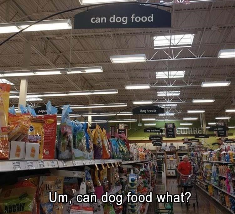 Retail - can dog food paper dog treats 20 EWARE at er y dg od MA Um, can dog food what? EE