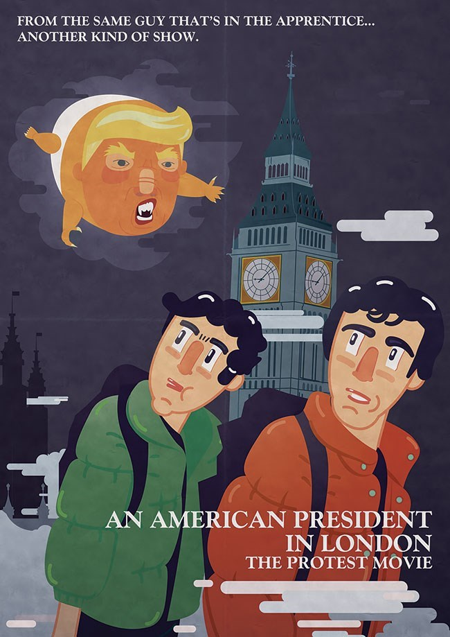Cartoon - FROM THE SAME GUY THAT'S IN THE APPRENTICE... ANOTHER KIND OF SHOW. 66 AN AMERICAN PRESIDENT IN LONDON THE PROTEST MOVIE