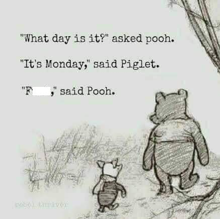 "Text - ""What day is it?"" asked pooh. ""It's Monday,"" said Piglet. said Pooh ""F eo ve"