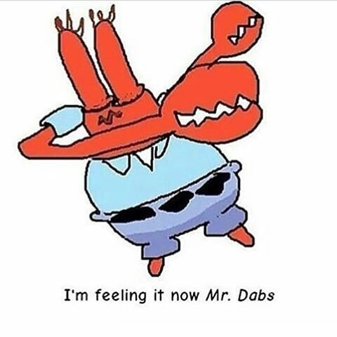 Cartoon - I'm feeling it now Mr. Dabs