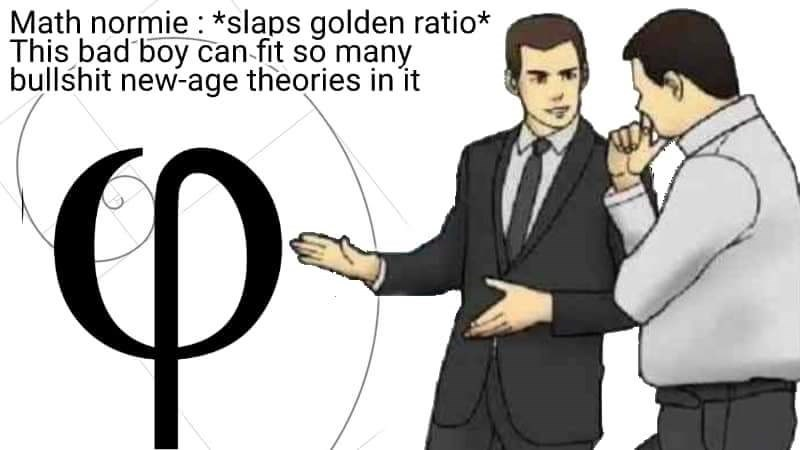 meme - Cartoon - Math normie: *slaps golden ratio* This bad boy can fit so many bullshit new-age theories in it