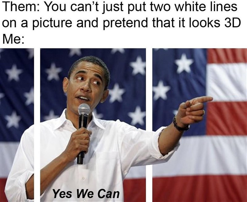 obama meme about using white lines to make it look 3d