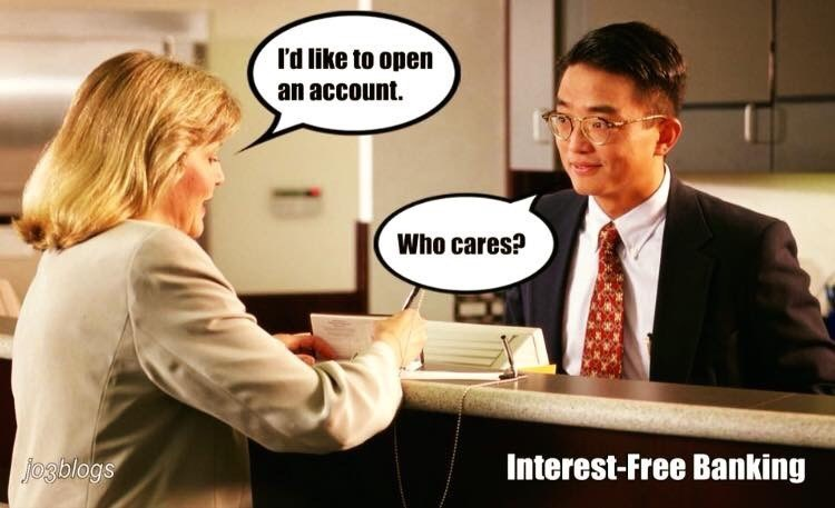 Text - I'd like to open an account. Who cares? Interest-Free Banking Josblogs