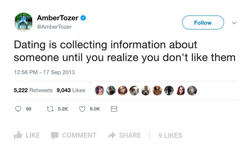 "Tweet that reads, ""Dating is collecting information about someone until you realize you don't like them"""