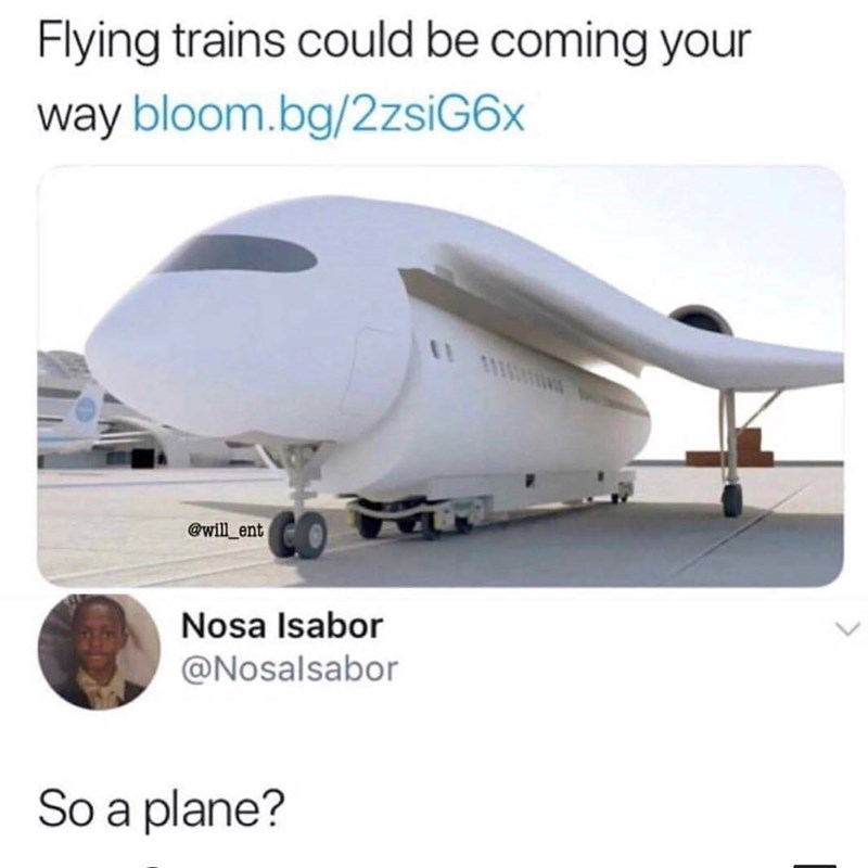 Transport - Flying trains could be coming your way bloom.bg/2zsiG6x @will ent Nosa Isabor @Nosalsabor So a plane?
